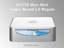 Mac Mini Repair - Mac mini A1176 Logic Board Repair Service
