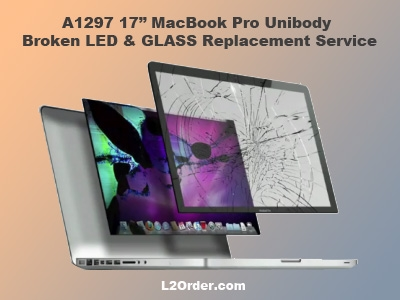 "A1297 17"" MacBook Pro Broken GLOSSY LED & GLASS Replacement Service"